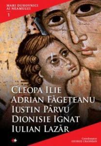 Mari duhovnici ai neamului VOL. 1: Cleopa Ilie, Adrian Făgețeanu, Iustin Pârvu, Dionisie Ignat, Iulian Lazăr