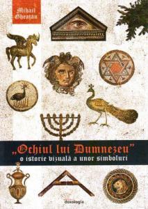 Ochiul lui Dumnezeu - O istorie vizuala a unor simboluri