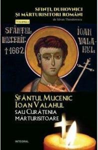 Sfântul Mucenic Ioan Valahul sau Curățenia mărturisitoare