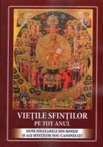 Vietile sfintilor pe tot anul după sinaxarele din mineie și ale sfinților nou-canonizați