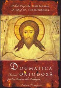 Dogmatica Ortodoxa - manual pentru seminariile teologice - editia a noua