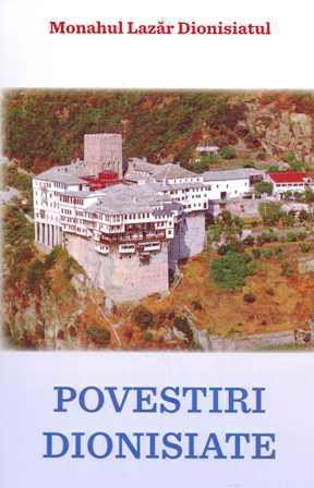 Povestiri dionisiate - Monah Lazar Dionisiatul (CARTE)