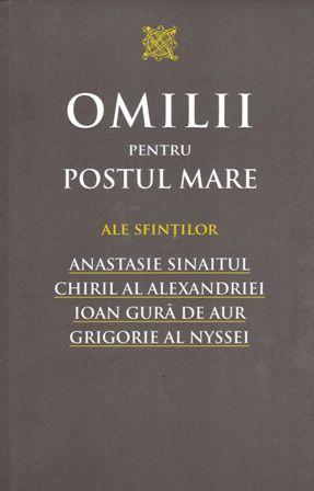 Omilii pentru Postul Mare ale Sfintilor Anastasie Sinaitul, Chiril al Alexandriei, Ioan Gura de Aur, Grigore al Nyssei