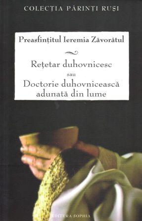 Retetar duhovnicesc sau doctorie duhovniceasca adunata din lume