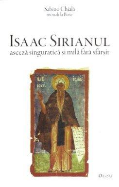 Isaac Sirianul - asceza singuratica si mila fara de sfarsit