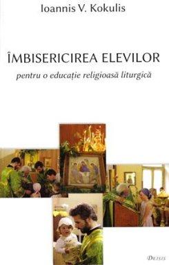 Imbisericirea elevilor - pentru o educatie religioasa liturgica