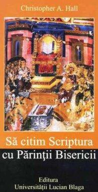 Sa citim Scriptura cu Parintii Bisericii